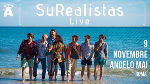 SuRealistas Live at Angelo Mai / 9 novembre 2019 / Roma