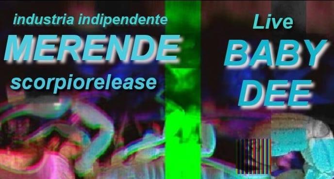Merende_scorpiorelease -> BABY DEE live