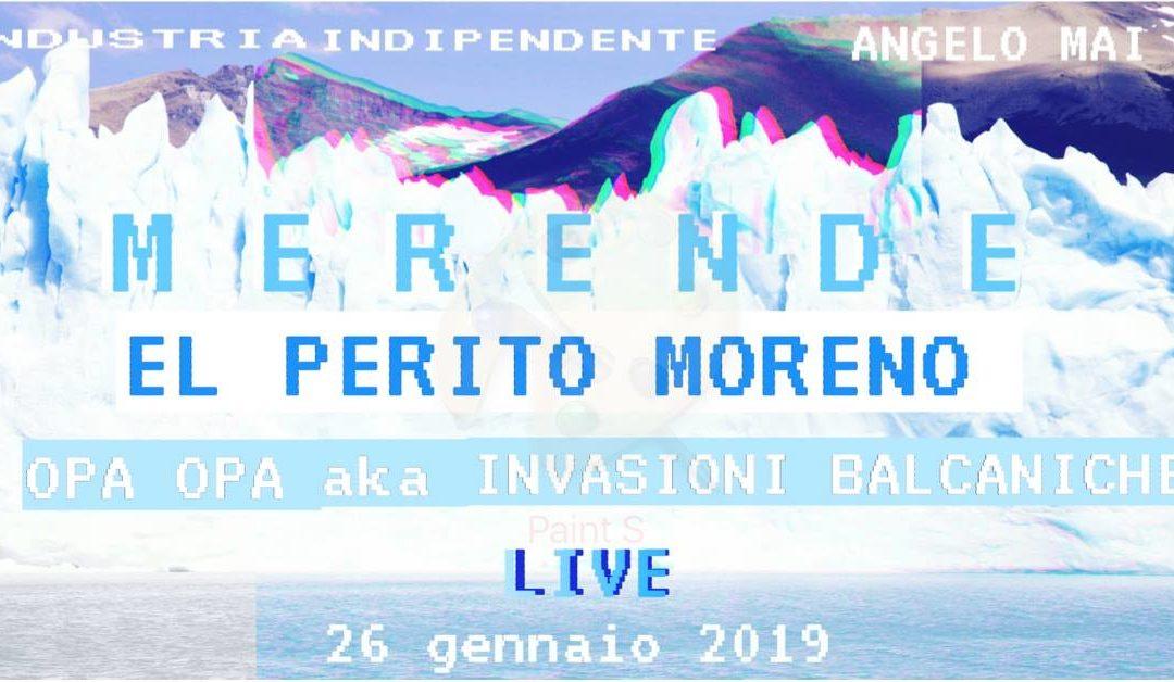 Merende | El Perito Moreno + Opa Opa Invasioni Balcaniche