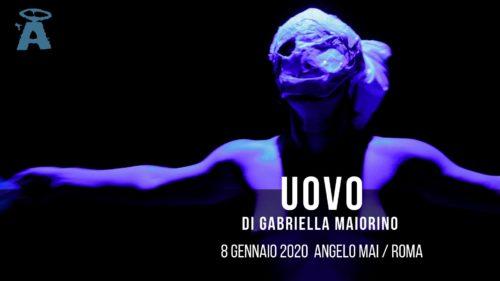 Uovo di Gabriella Maiorino / Anteprima Nazionale / Angelo Mai