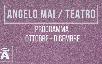 Teatro all'Angelo Mai   Programma Ottobre – Dicembre 2019